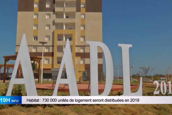 Habitat: 730 000 unités de logement seront distribuées en 2019